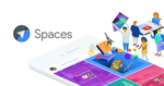 Google Spaces – новый мессенджер для коллективного общения